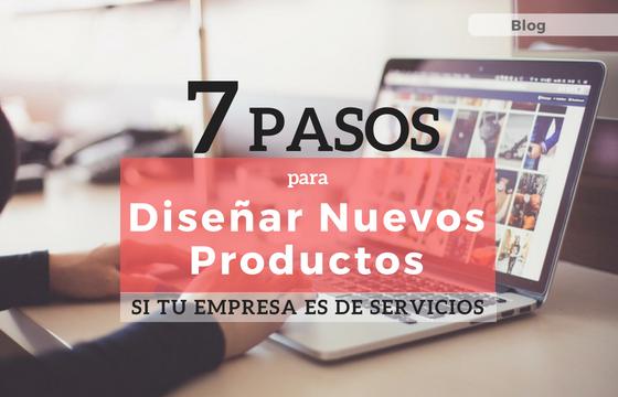 7 Pasos para Diseñar Nuevos Productos si tu Empresa es de Servicios
