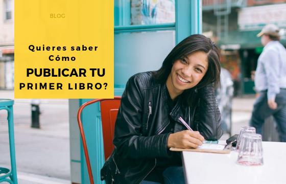 ¿Cómo publicar tu primer libro?