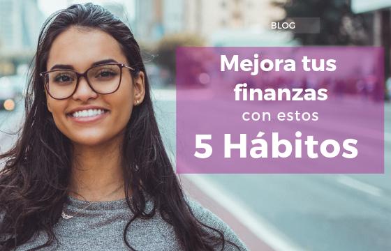 Mejora tus finanzas con estos 5 hábitos