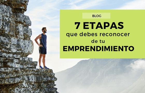 7 Etapas de tu emprendimiento que debes reconocer