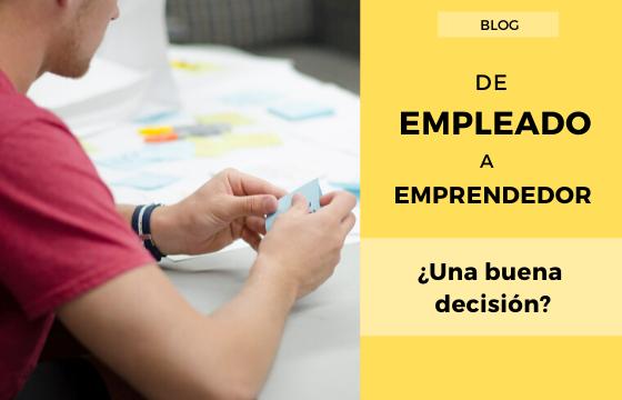 De Empleado a Emprendedor ¿Una buena decisión?