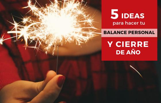 5 IDEAS PARA HACER TU BALANCE PERSONAL Y CIERRE DEL AÑO